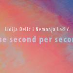 2. najava, lidija delic i nemanja ladjic, one second per second